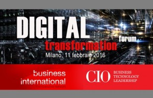 Digital Transformation Forum Milano- 1 Febbraio 2015 Business International CIO